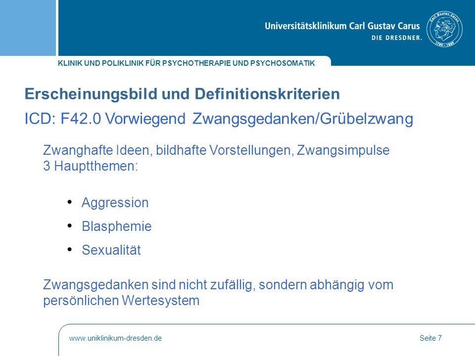 KLINIK UND POLIKLINIK FÜR PSYCHOTHERAPIE UND PSYCHOSOMATIK www.uniklinikum-dresden.deSeite 38 Aufklärung des Patienten ICD: F42 Zwangsstörung
