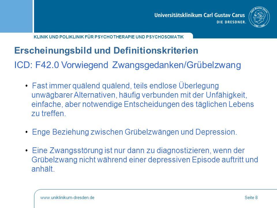 KLINIK UND POLIKLINIK FÜR PSYCHOTHERAPIE UND PSYCHOSOMATIK www.uniklinikum-dresden.deSeite 39 Verhaltensanalyse: Aufklärung des Patienten ICD: F42 Zwangsstörung