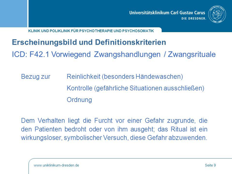 """KLINIK UND POLIKLINIK FÜR PSYCHOTHERAPIE UND PSYCHOSOMATIK www.uniklinikum-dresden.deSeite 30 Hemmung der von der Frontalhirnaktivität kommenden Gedanken durch die Basalganglien ist bei Zwangspatienten reduziert – Gedanken werden nicht gestoppt: Chronisches """"Unvollständigkeitsgefühl (Rapoport) """"Sich aufdrängende Unruhe (Schwartz, 1999) führt zu dem Gedanken: """"Es ist etwas nicht in Ordnung ."""