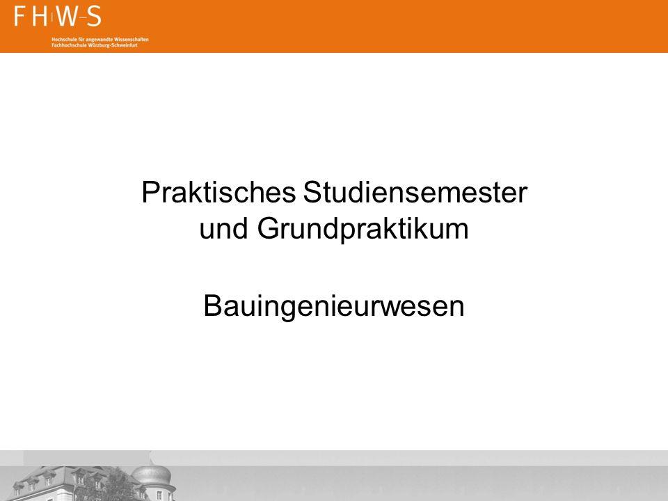 """Inhalte  Regelungen """"Praktische Studiensemester  Grundpraktikum (1 - 3 S)  Büropraktikum (5 S)  Berichtswesen  Auslandspraktika"""