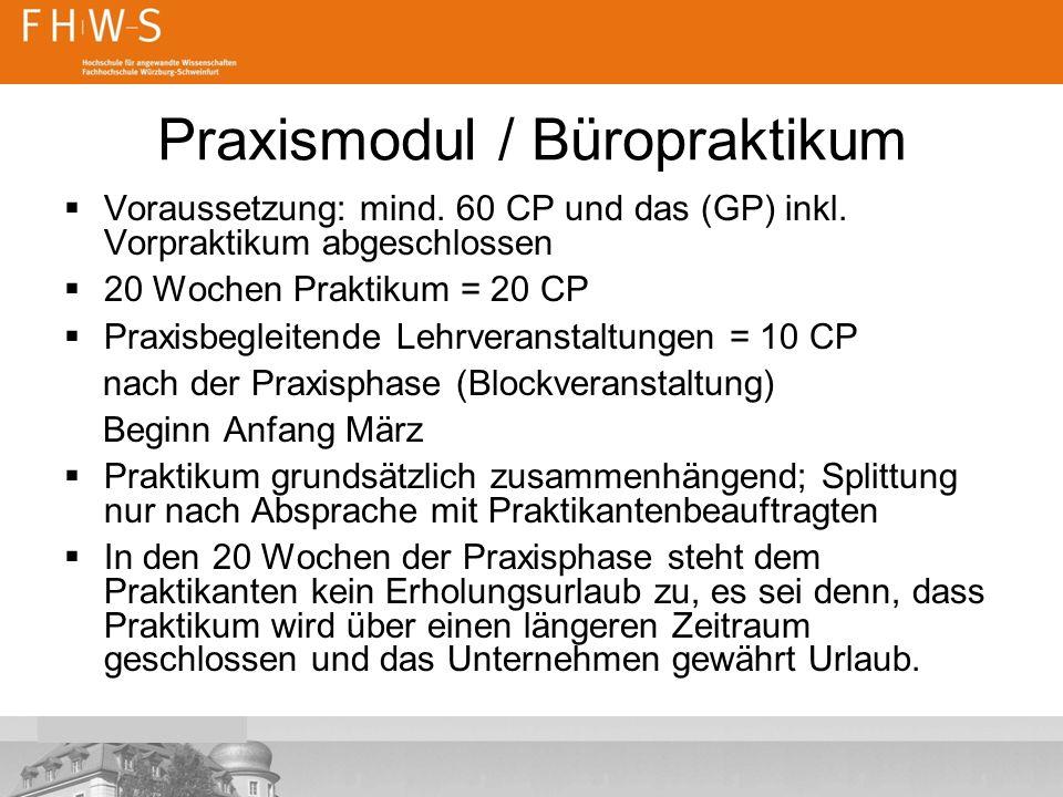 Praxismodul / Büropraktikum  Voraussetzung: mind.
