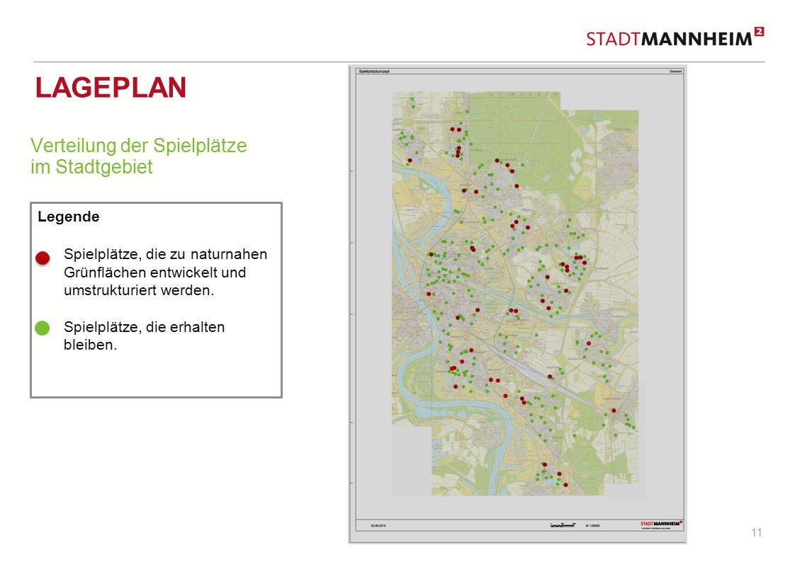 11 LAGEPLAN Verteilung der Spielplätze im Stadtgebiet Legende Spielplätze, die zu naturnahen Grünflächen entwickelt und umstrukturiert werden.