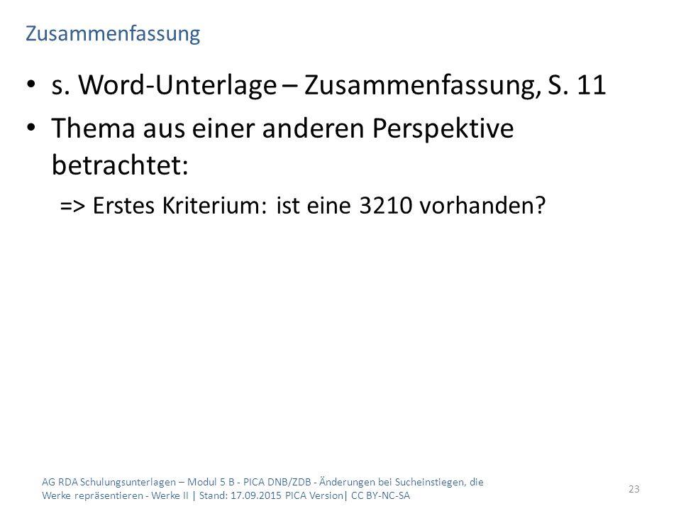 Zusammenfassung s. Word-Unterlage – Zusammenfassung, S. 11 Thema aus einer anderen Perspektive betrachtet: => Erstes Kriterium: ist eine 3210 vorhande