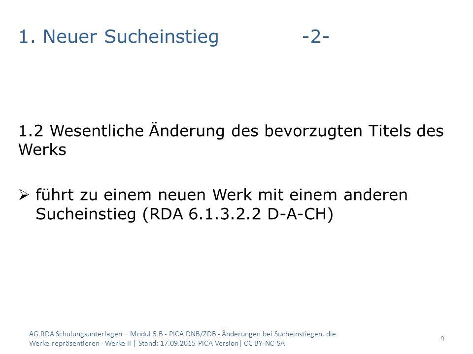 1. Neuer Sucheinstieg-2- 1.2 Wesentliche Änderung des bevorzugten Titels des Werks  führt zu einem neuen Werk mit einem anderen Sucheinstieg (RDA 6.1