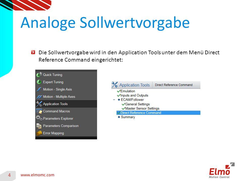 4 Analoge Sollwertvorgabe Die Sollwertvorgabe wird in den Application Tools unter dem Menü Direct Reference Command eingerichtet: