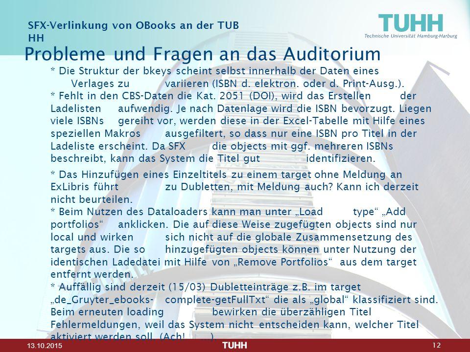 12 13.10.2015 Probleme und Fragen an das Auditorium * Die Struktur der bkeys scheint selbst innerhalb der Daten eines Verlages zu variieren (ISBN d. e