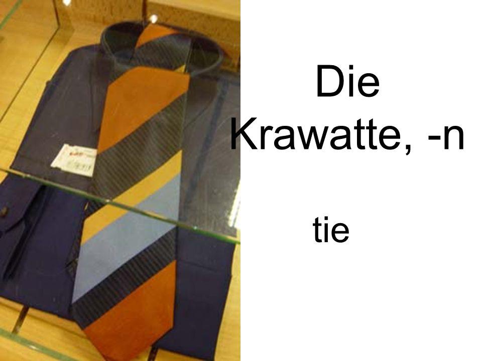 Die Krawatte, -n tie