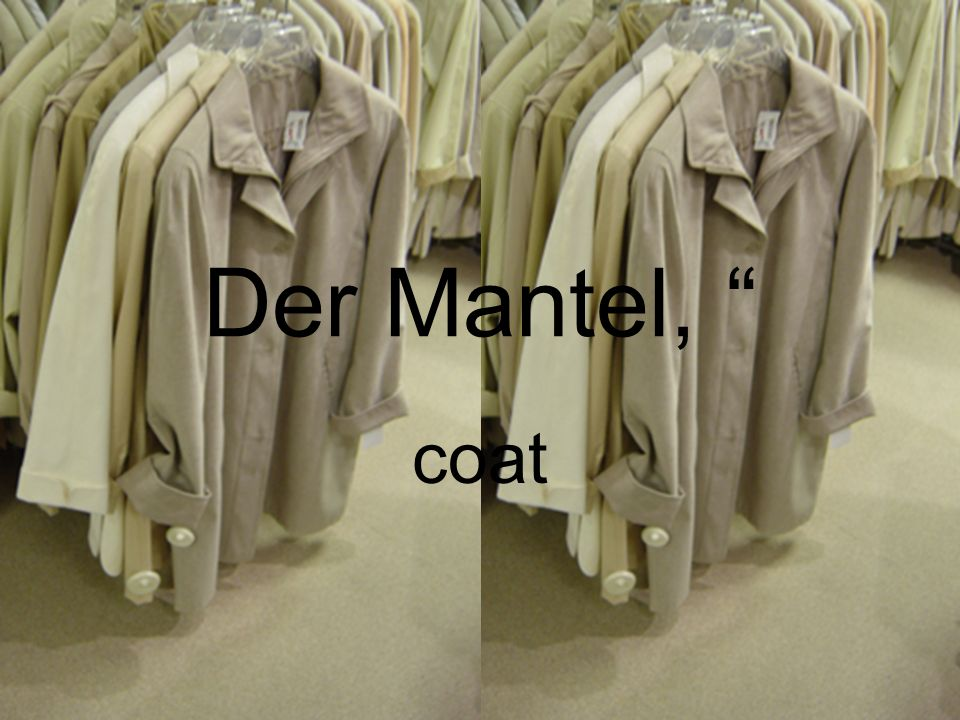 Der Mantel, coat