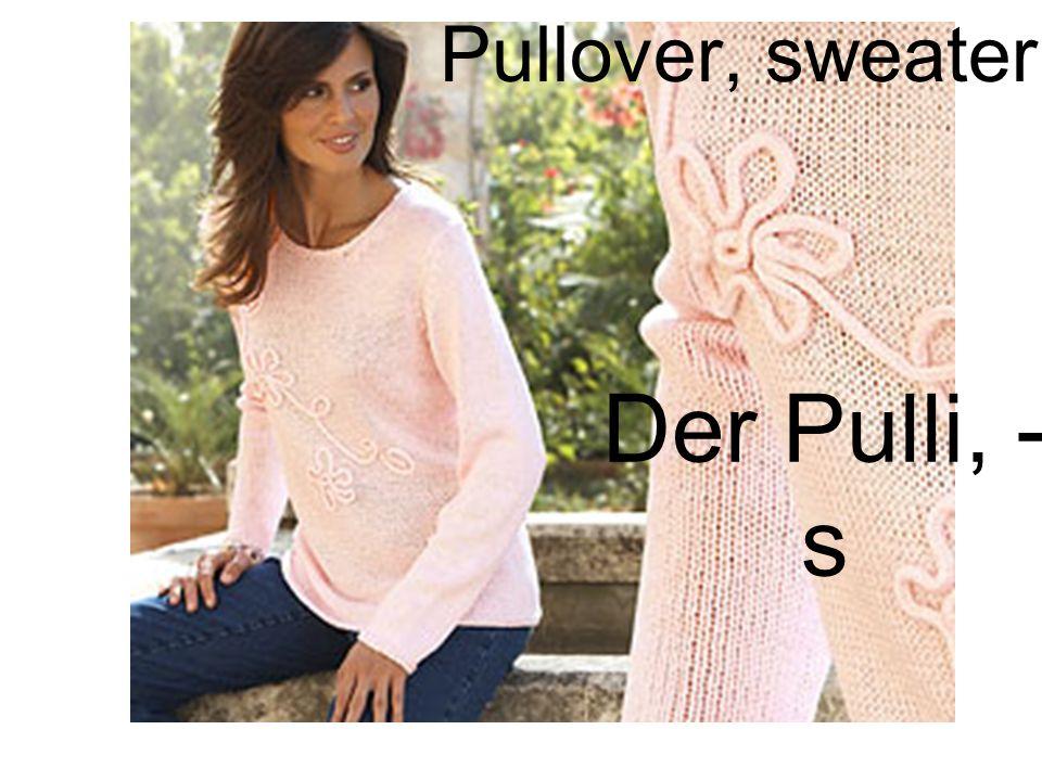Der Pulli, - s Pullover, sweater