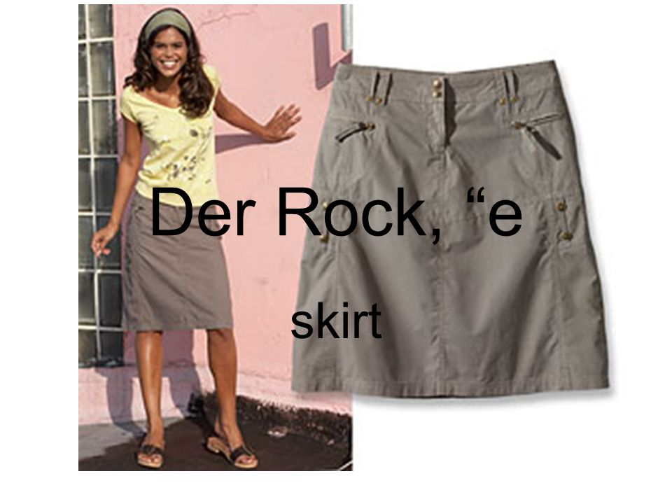 Der Rock, e skirt