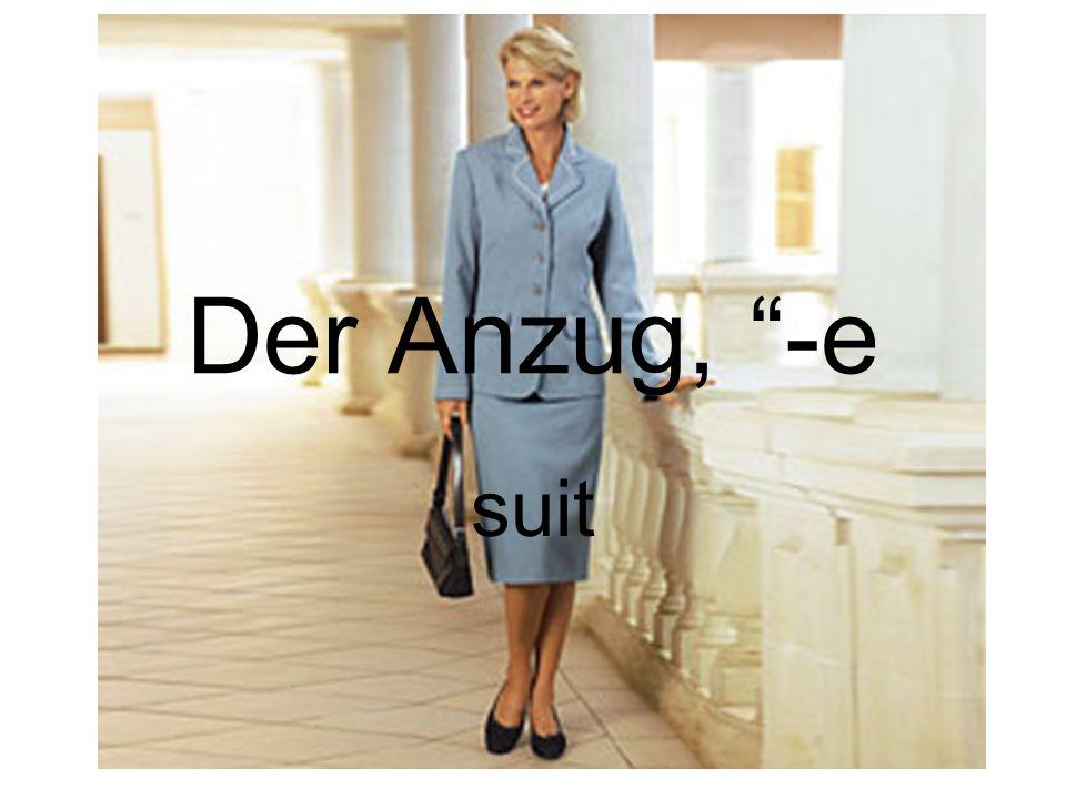 "Der Anzug, ""-e suit"