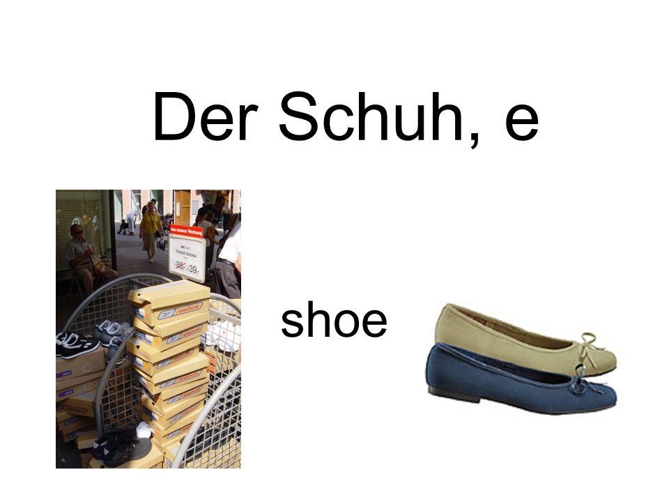 Der Schuh, e shoe