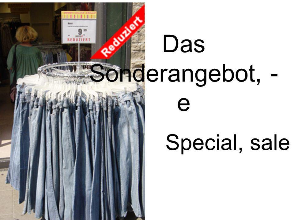 Das Sonderangebot, - e Special, sale