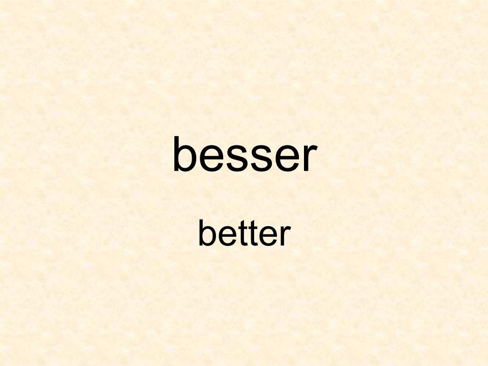 besser better
