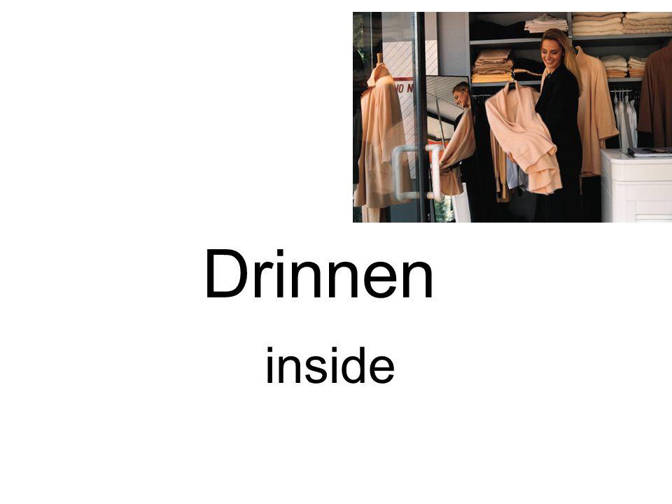 Drinnen inside
