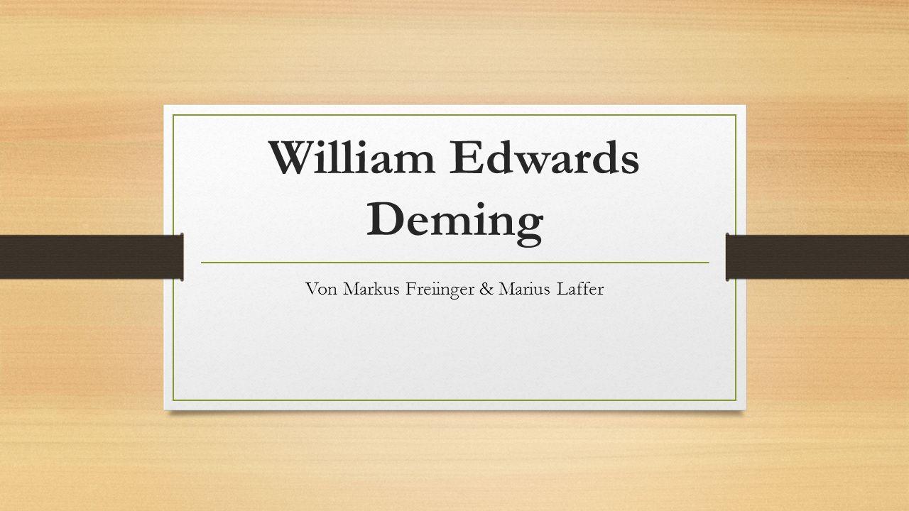 William Edwards Deming Von Markus Freiinger & Marius Laffer
