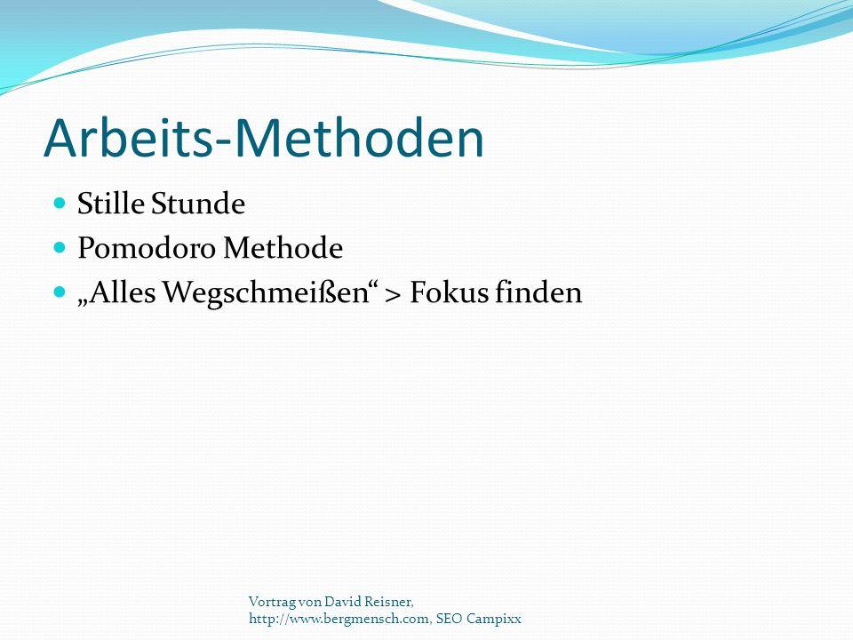"""Arbeits-Methoden Stille Stunde Pomodoro Methode """"Alles Wegschmeißen"""" > Fokus finden Vortrag von David Reisner, http://www.bergmensch.com, SEO Campixx"""