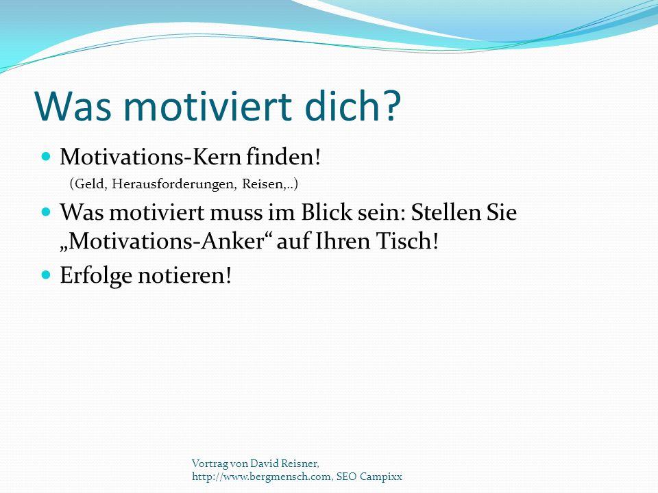 """Was motiviert dich? Motivations-Kern finden! (Geld, Herausforderungen, Reisen,..) Was motiviert muss im Blick sein: Stellen Sie """"Motivations-Anker"""" au"""