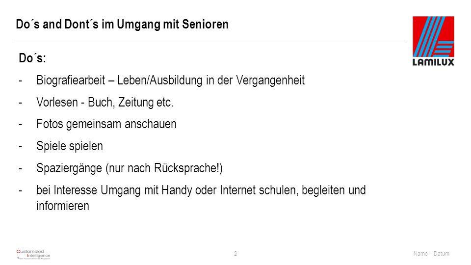 Do´s and Dont´s im Umgang mit Senioren 2 Do´s: -Biografiearbeit – Leben/Ausbildung in der Vergangenheit -Vorlesen - Buch, Zeitung etc.