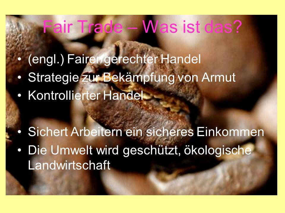 Transfair 1992 gegründet Deutscher gemeinnütziger Verein Unterstützt Kleinbauern und Arbeiter Macht Werbung Vergibt Fairtrade-Siegel und Goodweave- Siegel Wirkt bei FLO mit