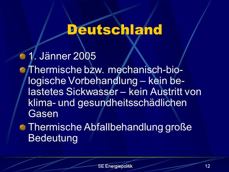 SE Energiepolitik12 Deutschland 1. Jänner 2005 Thermische bzw.