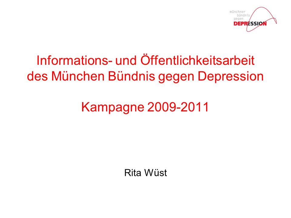 Informations- und Öffentlichkeitsarbeit des München Bündnis gegen Depression Kampagne 2009-2011 Rita Wüst