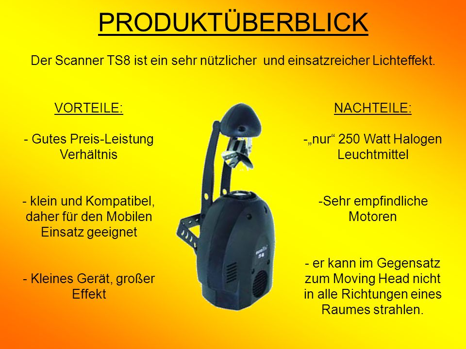 PRODUKTÜBERBLICK Der Scanner TS8 ist ein sehr nützlicher und einsatzreicher Lichteffekt.