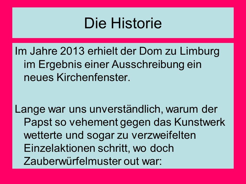 Die Historie Im Jahre 2013 erhielt der Dom zu Limburg im Ergebnis einer Ausschreibung ein neues Kirchenfenster.