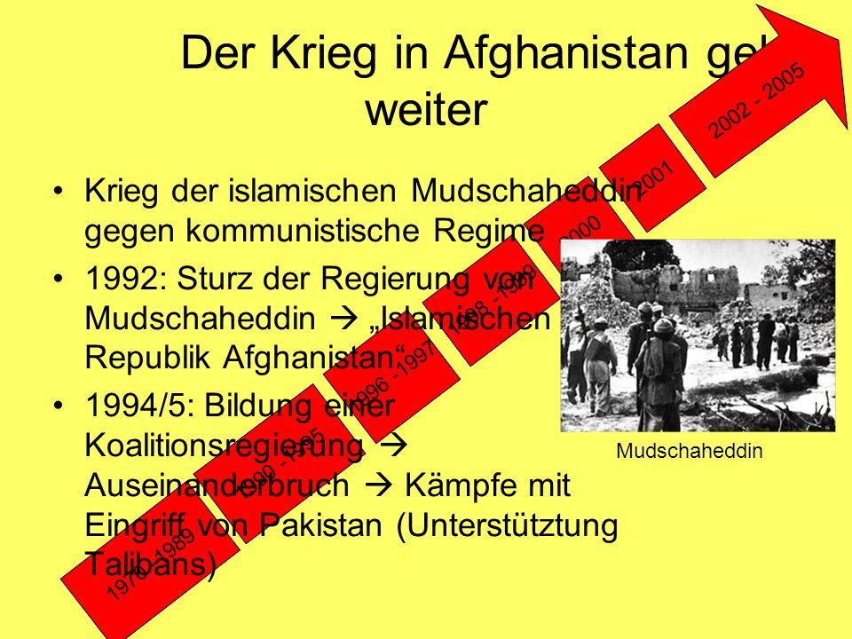 Der Krieg in Afghanistan geht weiter 1970 -1989 1990 -1995 1996 -1997 1998 -1999 2000 2001 2002 - 2005 Krieg der islamischen Mudschaheddin gegen kommu