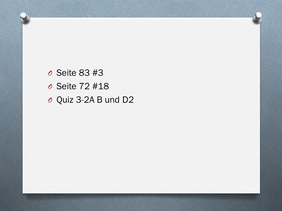 O Seite 83 #3 O Seite 72 #18 O Quiz 3-2A B und D2