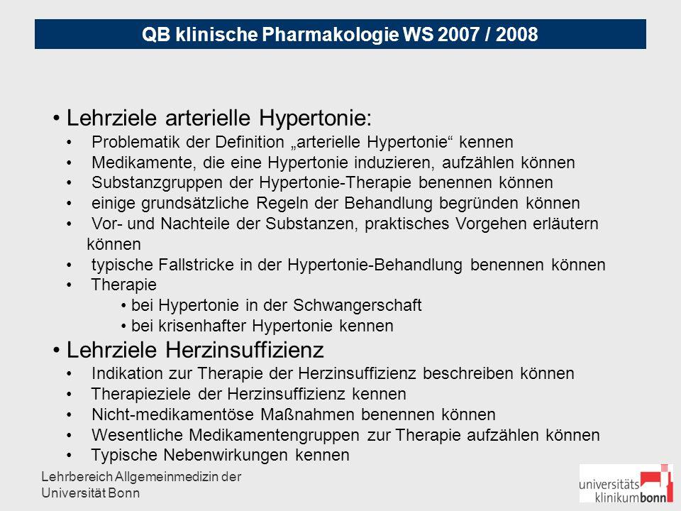 QB klinische Pharmakologie WS 2007 / 2008 Lehrbereich Allgemeinmedizin der Universität Bonn Fallbeispiel arterielle Hypertonie: 52 Jahre, Mann, 142 kg, 187 cm, RR bei Gesundheitsuntersuchung 180/100 mmHg, Glucose 120 mg% nüchtern, HbA1c 6.1 Welche Ursachen der arteriellen Hypertonie müssen ausgeschlossen werden?