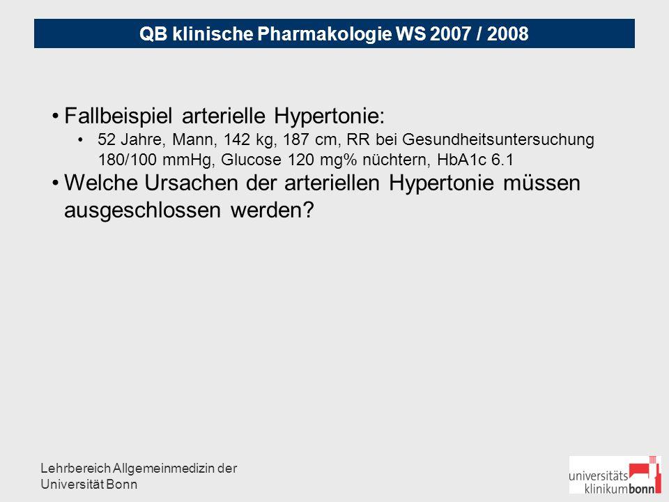 QB klinische Pharmakologie WS 2007 / 2008 Lehrbereich Allgemeinmedizin der Universität Bonn Ursachen der arteriellen Hypertonie