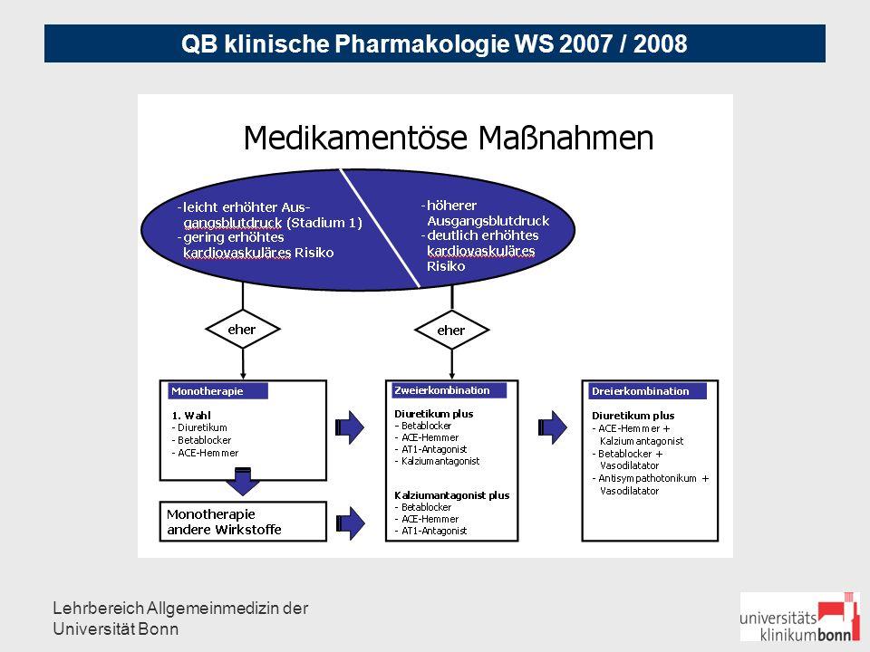 QB klinische Pharmakologie WS 2007 / 2008 Lehrbereich Allgemeinmedizin der Universität Bonn