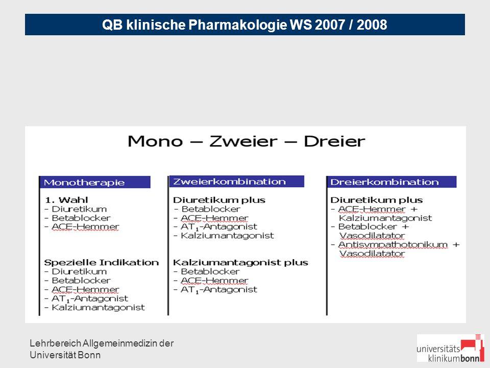 QB klinische Pharmakologie WS 2007 / 2008 Lehrbereich Allgemeinmedizin der Universität Bonn Welches Medikament für welchen Patienten?