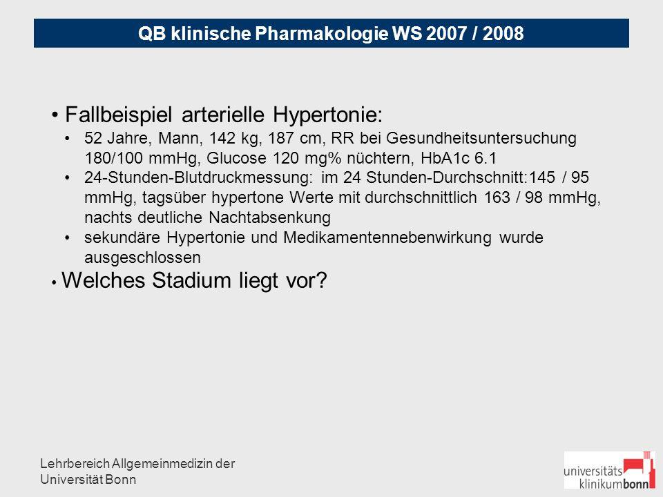 QB klinische Pharmakologie WS 2007 / 2008 Lehrbereich Allgemeinmedizin der Universität Bonn Blutdruck-Einteilung: RR syst.RR diast.