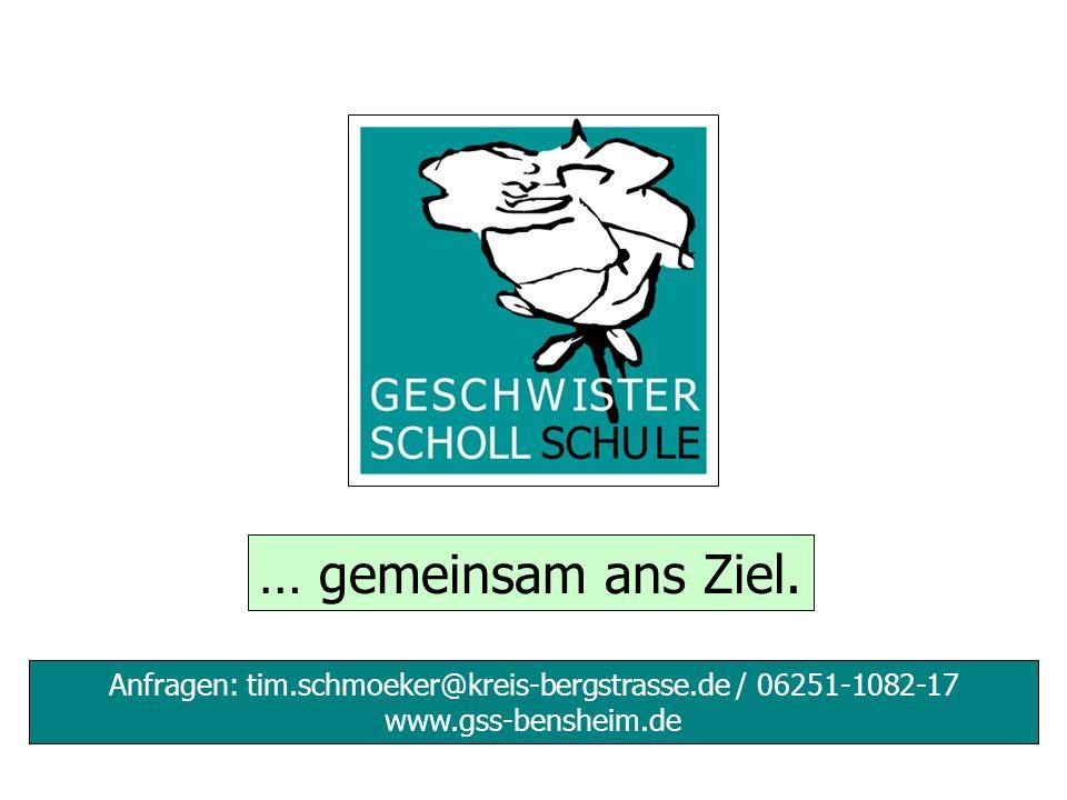 … gemeinsam ans Ziel. Anfragen: tim.schmoeker@kreis-bergstrasse.de / 06251-1082-17 www.gss-bensheim.de