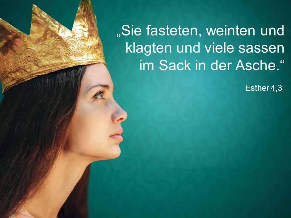 """Esther 4,3 """"Sie fasteten, weinten und klagten und viele sassen im Sack in der Asche."""""""