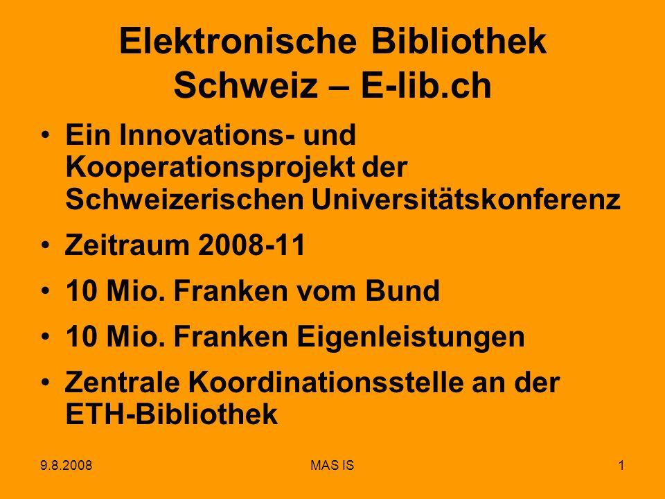 9.8.2008MAS IS2 Schwerpunkt Recherche und Nutzung SwissBib Fachspezifische Portalprojekte - Kartenportal - Info-Net Economy - Infoclio Projekt Multivio - Software-Modul für die Präsentation Informationskompetenz an Schweizerischen Hochschulen