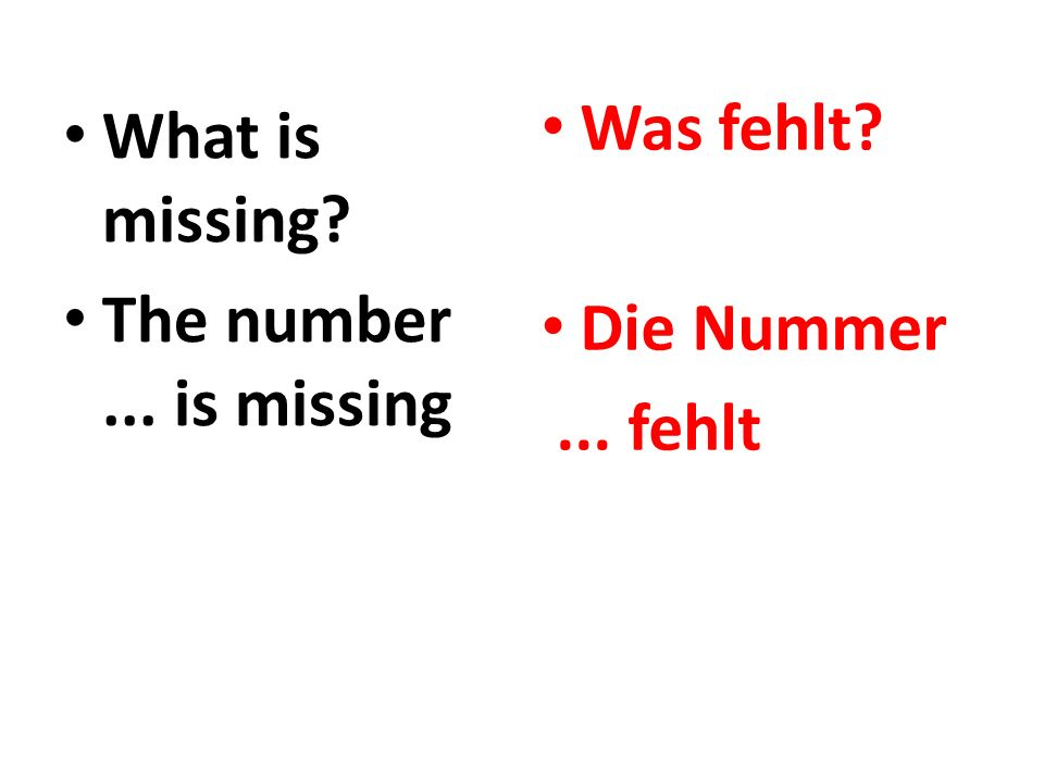 What is missing? The number... is missing Was fehlt? Die Nummer... fehlt