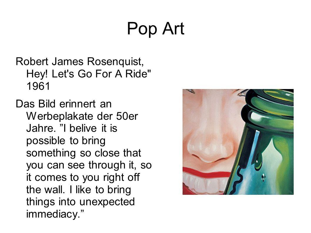 Pop Art Robert James Rosenquist, Hey! Let's Go For A Ride