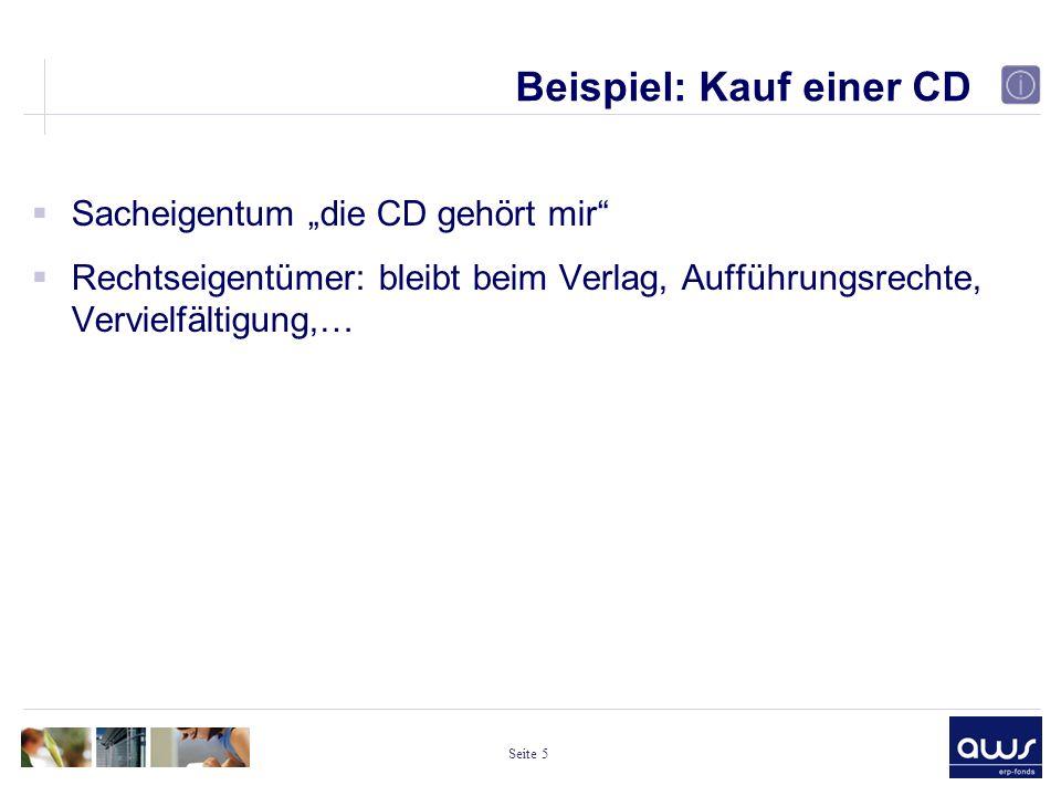 """Seite 5 Beispiel: Kauf einer CD  Sacheigentum """"die CD gehört mir  Rechtseigentümer: bleibt beim Verlag, Aufführungsrechte, Vervielfältigung,…"""