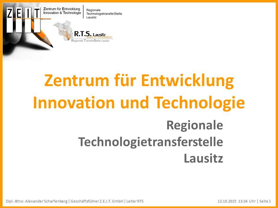 Zentrum für Entwicklung Innovation und Technologie Regionale Technologietransferstelle Lausitz Dipl.-Btrw.