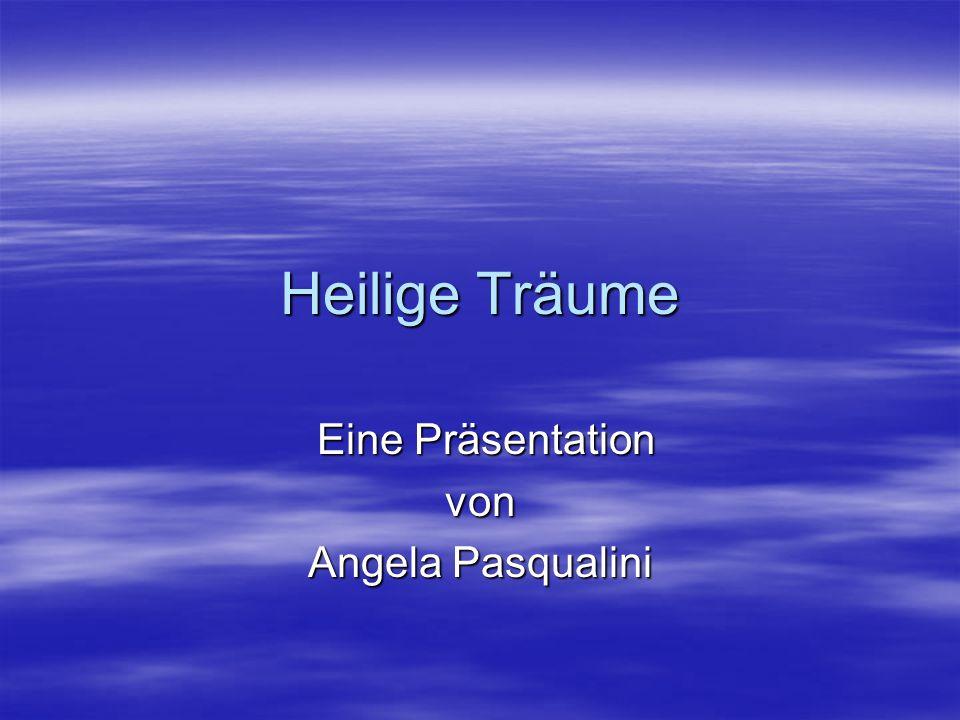 Heilige Träume Eine Präsentation Eine Präsentationvon Angela Pasqualini