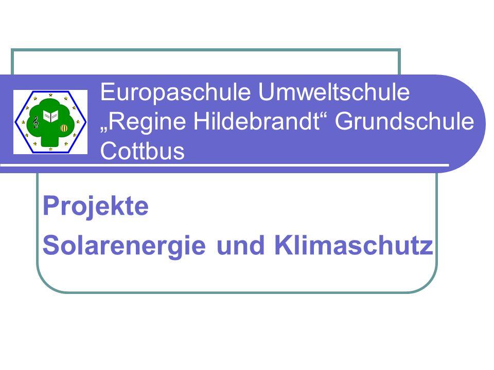 """Europaschule Umweltschule """"Regine Hildebrandt Grundschule Cottbus Projekte Solarenergie und Klimaschutz"""