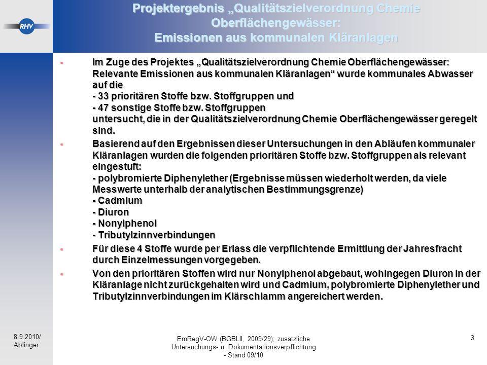 """8.9.2010/ Ablinger EmRegV-OW (BGBLII, 2009/29); zusätzliche Untersuchungs- u. Dokumentationsverpflichtung - Stand 09/10 3 Projektergebnis """"Qualitätszi"""
