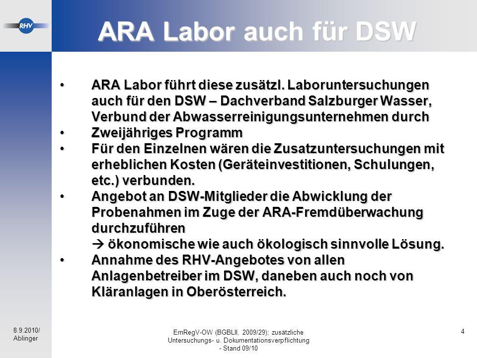 8.9.2010/ Ablinger EmRegV-OW (BGBLII, 2009/29); zusätzliche Untersuchungs- u. Dokumentationsverpflichtung - Stand 09/10 4 ARA Labor auch für DSW ARA L