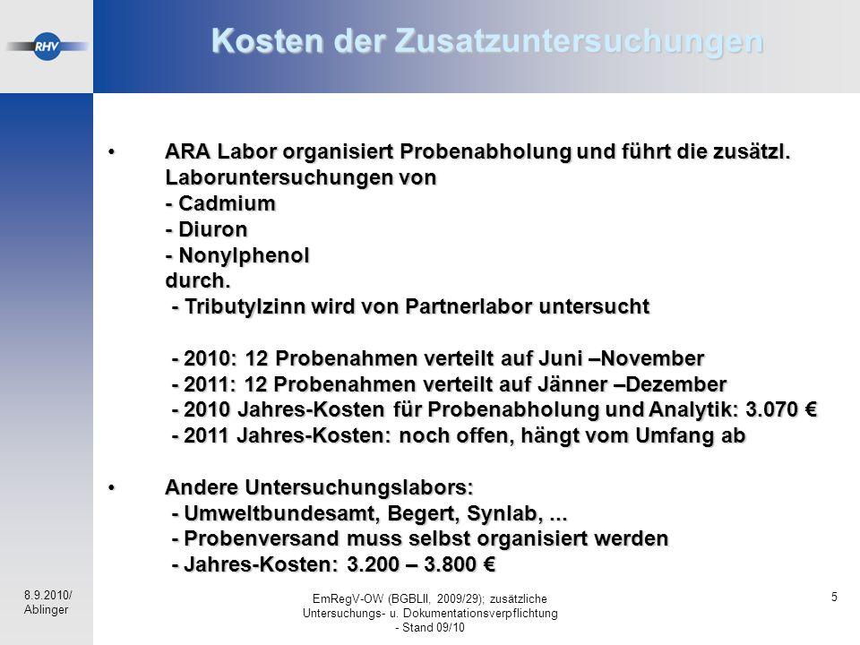 8.9.2010/ Ablinger EmRegV-OW (BGBLII, 2009/29); zusätzliche Untersuchungs- u. Dokumentationsverpflichtung - Stand 09/10 5 Kosten der Zusatzuntersuchun