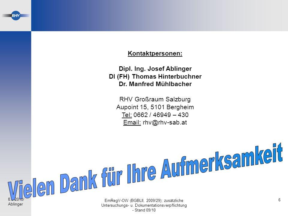 8.9.2010/ Ablinger EmRegV-OW (BGBLII, 2009/29); zusätzliche Untersuchungs- u. Dokumentationsverpflichtung - Stand 09/10 6 Kontaktpersonen: Dipl. Ing.