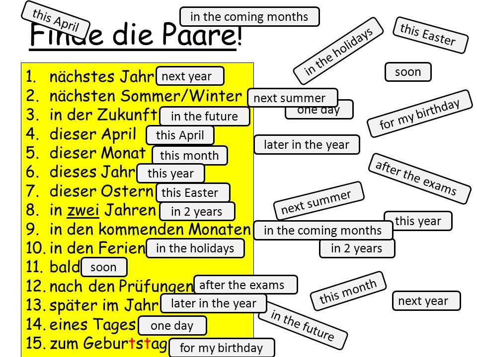T T F T F ? T F Extra : Find 3 um...zu... phrases. Find 2 phrases with dann. Lesen 2 p76