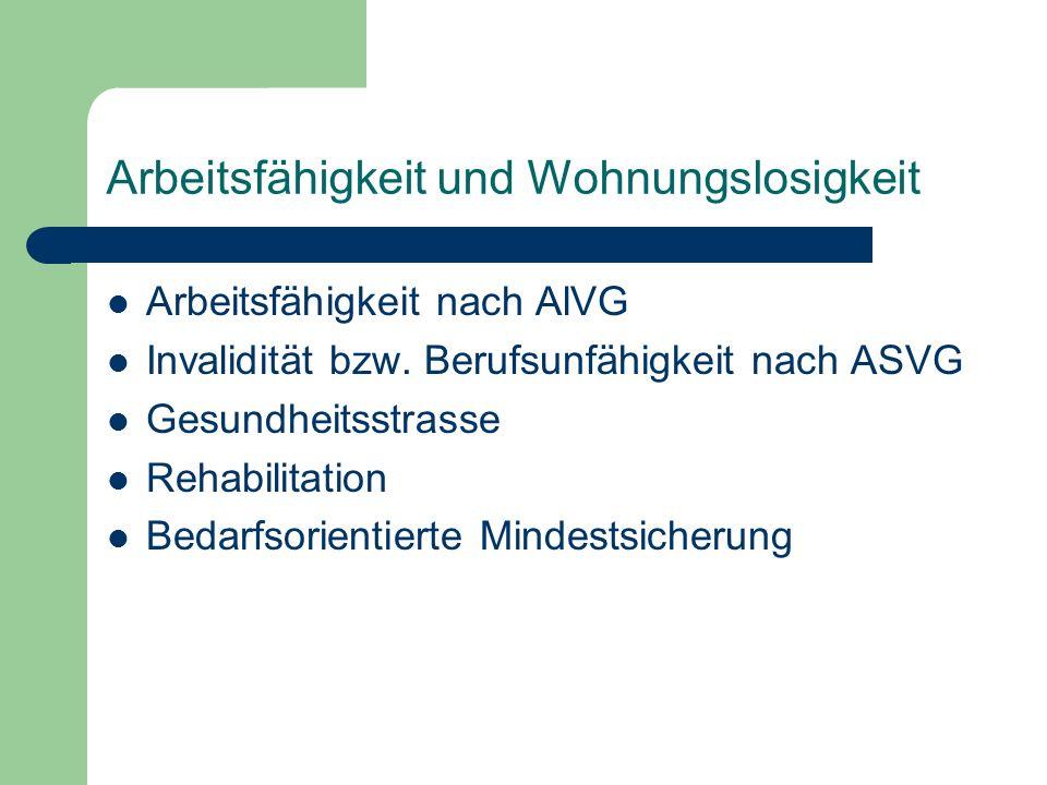 Arbeitsfähigkeit und Wohnungslosigkeit Arbeitsfähigkeit nach AlVG Invalidität bzw.